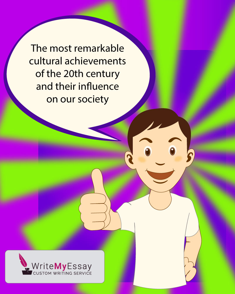 Cultural achievements of the 20th century essay sample